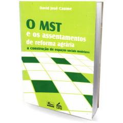 Livro - O MST e Os Assentamentos de Reforma Agrária: a construção de espaços sociais modelares