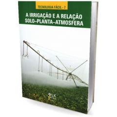 Livro - A Irrigação e a Relação Solo-Planta-Atmosfera