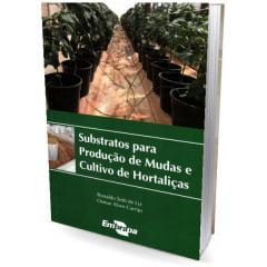 Livro Substratos para Produção de Mudas e Cultivo de Hortaliças