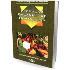 Livro - Produção Orgânica de Hortaliças - 500 perguntas / 500 respostas