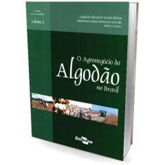Livro - O Agronegocio do Algodão no Brasil, Vol.2
