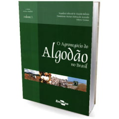 Livro - O Agronegocio do Algodão no Brasil, Vol.1