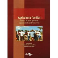Livro - Agricultura Familiar - Dinâmica de grupo aplicada às organizações de produtores rurais