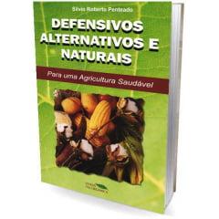 Livro - Defensivos Alternativos e Naturais Para uma Agricultura Saudável