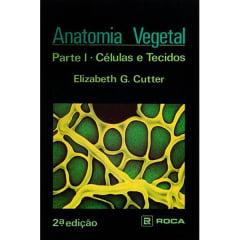 Livro - Anatomia Vegetal - Parte I - Células e Tecidos