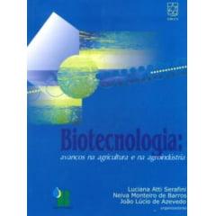 Livro - Biotecnologia - Avanços na Agricultura e na Agroindústria