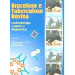 Livro Brucelose e Tuberculose Bovina - Epidemiologia, Controle e Diagnóstico