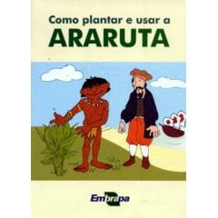 Livro - Como Plantar e Usar a Araruta