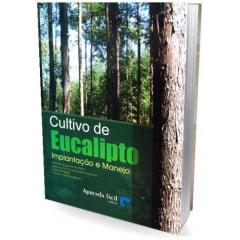 Livro - Cultivo de Eucalipto - Implantação e Manejo