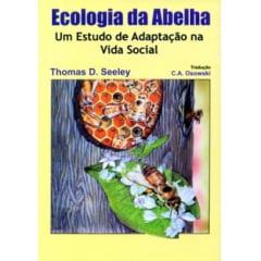 Livro - Ecologia da Abelha - Um Estudo de Adaptação na Vida Social
