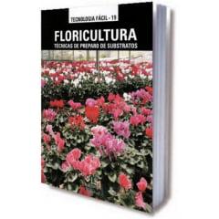 Livro Floricultura: Técnicas de Preparo de Substratos