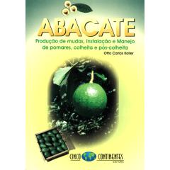 Livro - Abacate - Produção de Mudas, Instalação e Manejo de pomares, colheita e pós-colheita