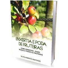 Livro - Enxertia e Poda de Fruteiras - Como enxertar, fazer mudas e podar as fruteiras