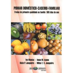 Livro - Pomar Doméstico, Caseiro e Familiar - Frutas de Primeira Qualidade na Família 365 Dias do Ano