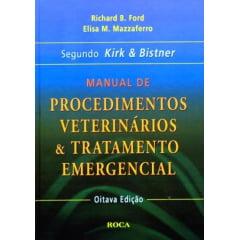 Livro - Manual de Procedimentos Veterinários e Tratamento Emergencial Segundo Kirk e Bistner