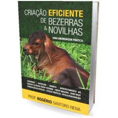 Livro - Criação Eficiente de Bezerros & Novilhas - Uma abordagem prática