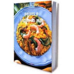 Livro - Peixes e Frutos do Mar - Série Delícias