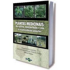 Livro - Plantas Medicinais: Do Cultivo, manipulação e uso à recomendação popular