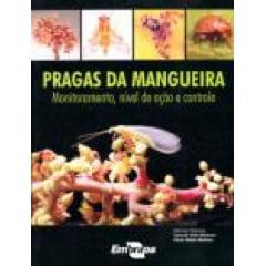 Livro Pragas da Mangueira - Monitoramento, Nível de Ação e Controle