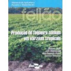 Livro Produção do feijoeiro comum em várzeas tropicais