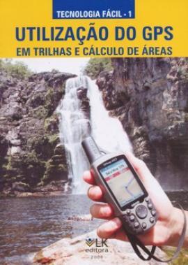 Utilização do GPS em Trilhas e Cálculo de Áreas
